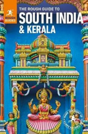 The Rough Guide to South India & Kerala by Rough Guides