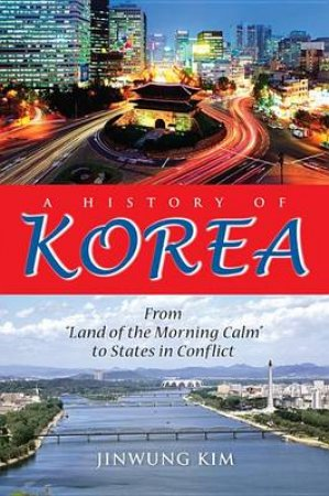 A History of Korea by Jinwung Kim