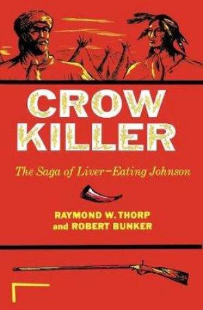 Crow Killer by Raymond W. Thorp & Robert Bunker