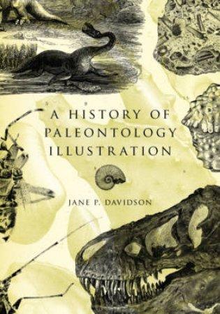 A History of Paleontology Illustration by Jane P. Davidson