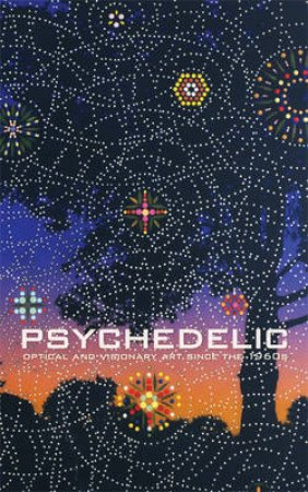 Psychedelic by David S. Rubin & Robert C. Morgan & Daniel Pinchbeck