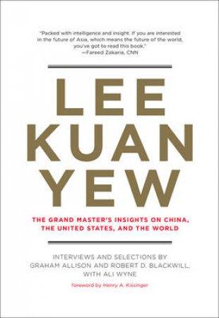 Lee Kuan Yew by Graham Allison & Robert D. Blackwill & Ali Wyne & Henry Kissinger