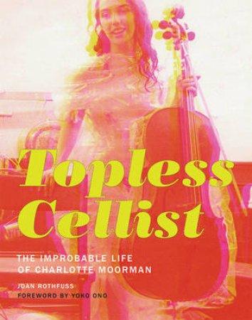 Topless Cellist by Joan Rothfuss & Yoko Ono