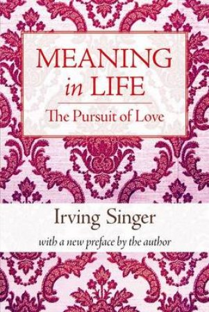 The Pursuit of Love by Irving Singer