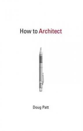 How to Architect by Doug Patt