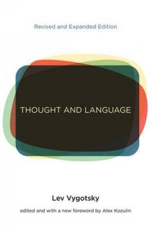 Thought and Language by Lev Vygotsky & Eugenia Hanfmann & Gertrude Vakar & Alex Kozulin & Alex Kozulin