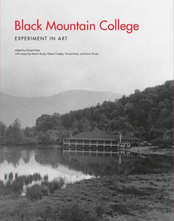 Black Mountain College by Vincent Katz & Martin Brody & Robert Creeley & Kevin Power