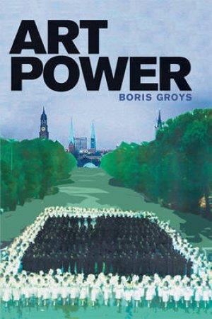 Art Power by Boris Groys