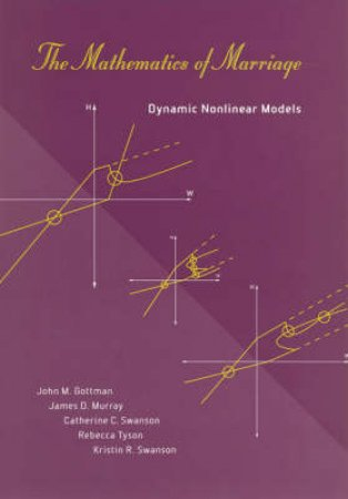 The Mathematics Of Marriage by John Mordechai Gottman & James D. Murray & Catherine C. Swanson & Rebecca Tyson & Kristin R. Swanson