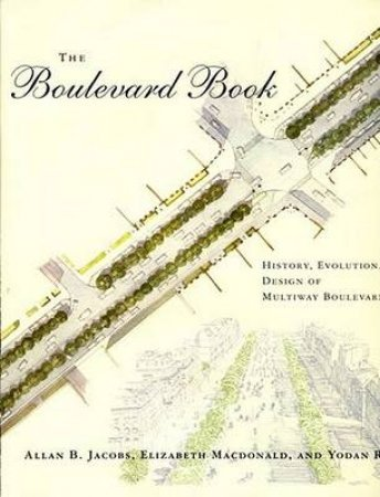 The Boulevard Book by Allan B. Jacobs & Elizabeth MacDonald & Yodan Rofe