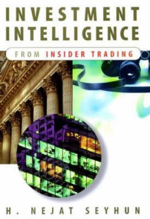 Investment Intelligence from Insider Trading by Hasan Nejat Seyhun