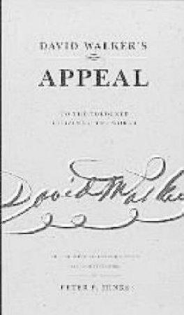 David Walker's Appeal by David Walker & Peter P. Hinks