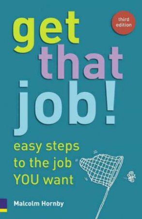 Get That Job! by Malcolm Hornby