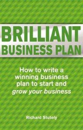 Brilliant Business Plan by Richard Stutely