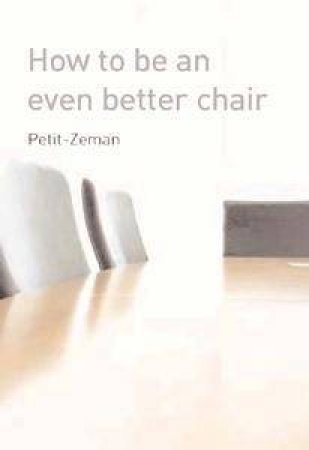 How to Be an Even Better Chair by Sophie Petit-Zeman & Julia Middleton