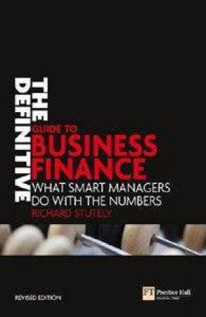 The Definitive Guide to Business Finance by Richard Stutely