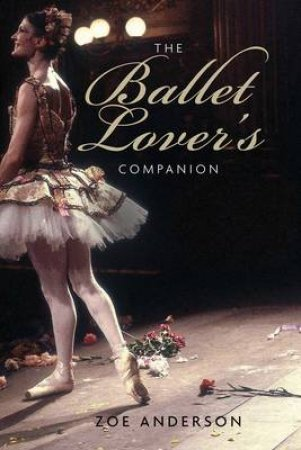 The Ballet Lover's Companion by Zoe Anderson