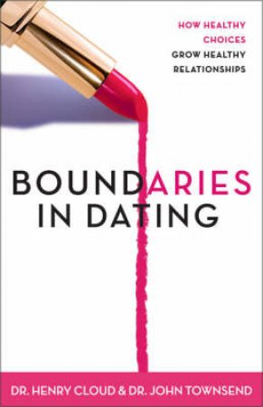 Boundaries in Dating by Henry Cloud & John Townsend