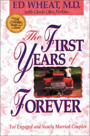 First Years of Forever by Ed Wheat & Gloria Okes Perkins
