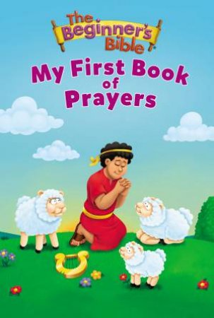 The Beginner's Bible My First Book of Prayers by Zondervan Publishing House