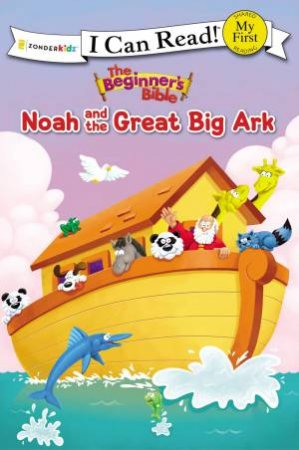 The Beginner's Bible Noah and the Great Big Ark by Zondervan Publishing House