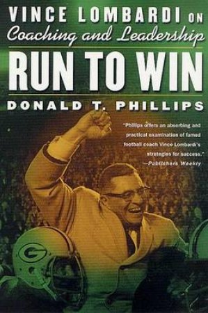 Run to Win by Donald T. Phillips