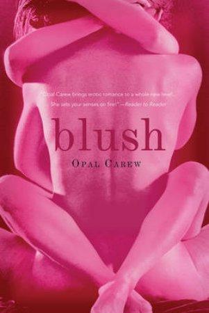 Blush by Opal Carew