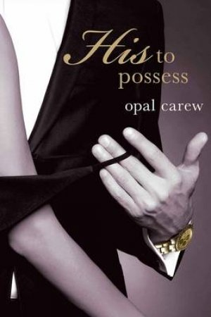 His to Possess by Opal Carew