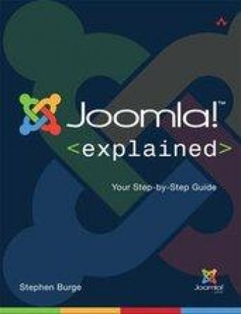 Joomla! Explained by Stephen Burge