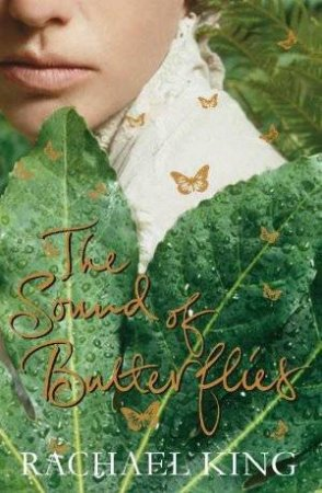 Sound of Butterflies by Rachael King