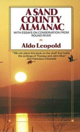A Sand County Almanac by Aldo Leopold & Charles W. Schwartz