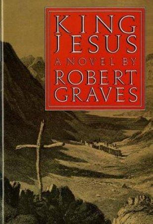 King Jesus by Robert Graves