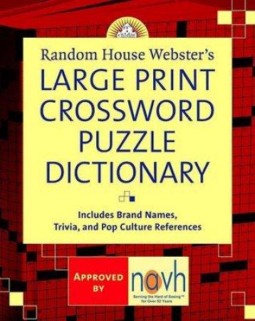 Random House Webster's Large Print Crossword Puzzle Dictionary by Stephen P. Elliott