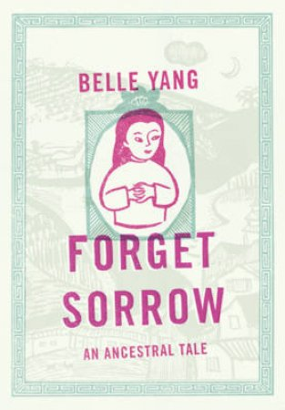 Forget Sorrow by Belle Yang