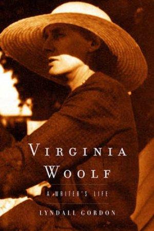 Virginia Woolf by Lyndall Gordon