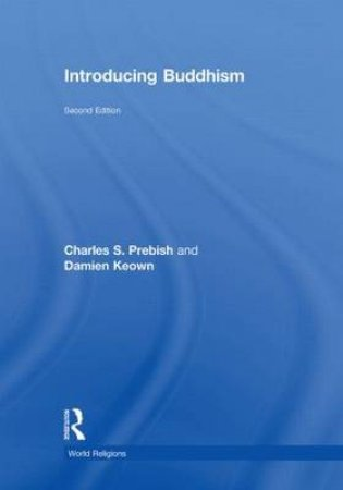 Introducing Buddhism by Charles S. Prebish & Damien Keown