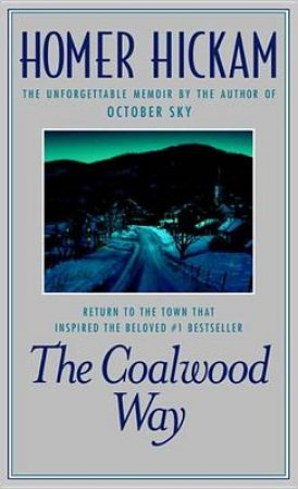 The Coalwood Way by Homer H. Hickam
