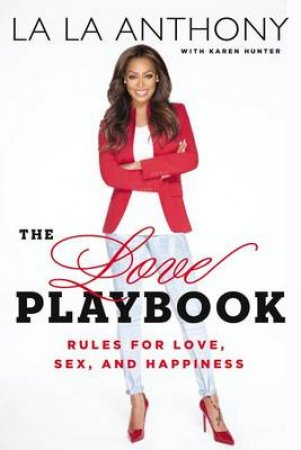 The Love Playbook by La La Anthony & Karen Hunter