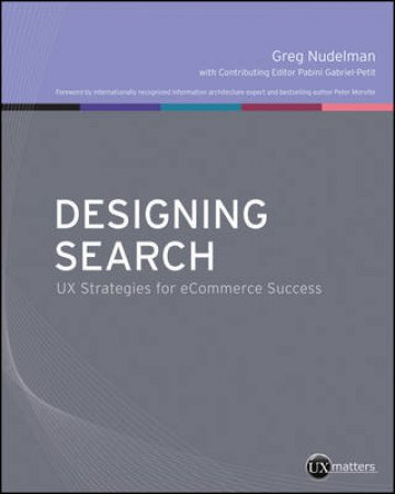 Designing Search by Greg Nudelman & Pabini Gabriel-petit