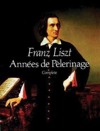 Annees De Pelerinage, Complete