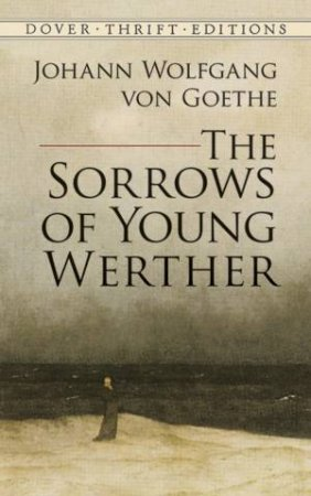 The Sorrows of Young Werther by Johann Wolfgang Von Goethe & Thomas Carlyle & R. D. Boylan & Nathen Haskell Dole