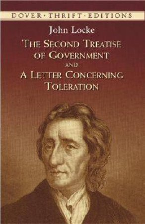 The Second Treatise of Government and a Letter Concerning Toleration by John Locke
