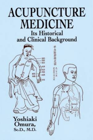 Acupuncture Medicine by Yoshiaki Omura
