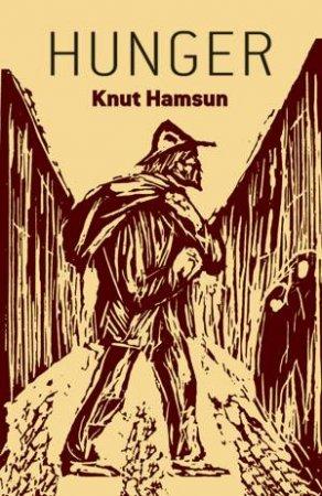 Hunger by Knut Hamsun & George Egerton & George Egerton