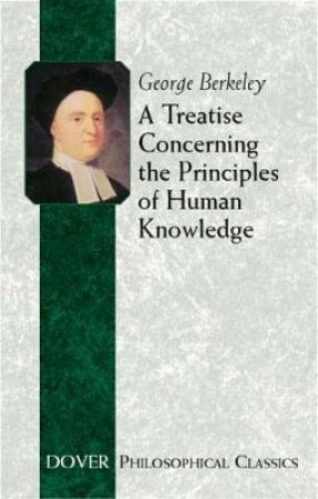 A Treatise Concerning the Principles of Human Knowledge by George Berkeley & Thomas J. McCormack