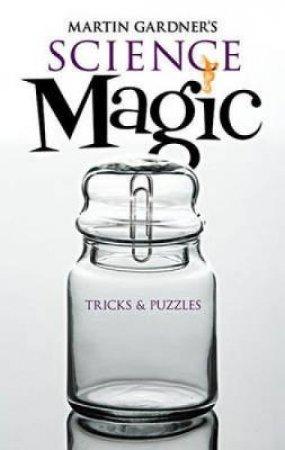 Martin Gardner's Science Magic by Martin Gardner & Tom Jorgenson