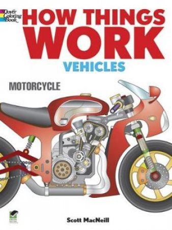 How Things Work Vehicles Coloring Book by Scott Macneill
