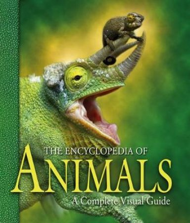 The Encyclopedia of Animals by George McKay & Richard Vogt & Hugh Dingle & Fred Cooke & Stephen Hutchinson & Richard Schodde & Noel Tait & Fred Cooke