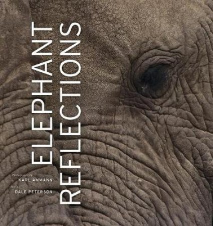 Elephant Reflections by Karl Ammann & Dale Peterson