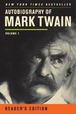 Autobiography of Mark Twain by Mark Twain & Harriet Elinor Smith & Benjamin Griffin & Victor Fischer & Michael B. Frank